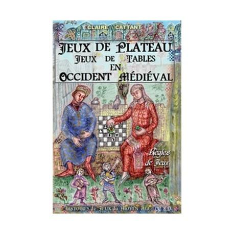 Jeux de Tables Jeux de Plateau en Occident Médiéval